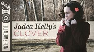 """Jadea Kelly releases her new album """"Clover"""""""